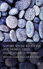 Nature, Social Relations and Human Needs: Essays in Honour of Ted Benton by Rob Stones (Hardback, 2008)