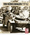 VW Kübelwagen Typ 82 von Janusz Piekalkiewicz (2015, Gebundene Ausgabe)