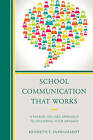 School Communication That Works: A Patron-focused Approach to Delivering Your Message by Kenneth S. DeSieghardt (Paperback, 2013)