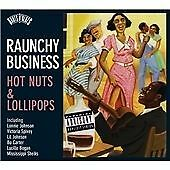 Roots N'Blues - Raunchy Business: Hot Nuts & Lollipops, Various, Very Good