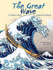 The Great Wave: A Children's Book Inspired by Hokusai by Veronique Massenot (Hardback, 2011)