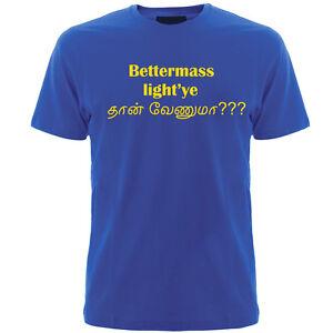 Tamil tshirts ( bettermass light ) funny tamil tee shirts