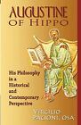 Augustine of Hippo: His Philosophy in a Historical and Contemporary Perspective by Virgilio Pacioni (Paperback, 2010)