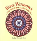 Rose Windows and How to Make Them: Coloured Tissue Paper Crafts by Helga Meyerbroeker (Paperback, 1994)
