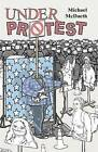 Under Protest by Michael McDaeth (Paperback / softback, 2012)