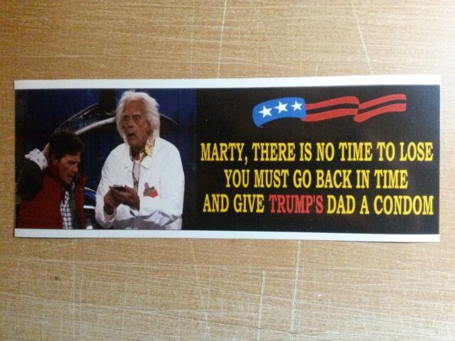 Give trumps dad a condom anti trump funny political bumper sticker