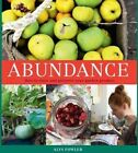 Abundance: How to Store and Preserve Your Garden Produce by Alys Fowler (Paperback, 2016)
