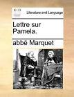 Lettre Sur Pamela. by Abb Marquet (Paperback / softback, 2010)
