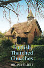English Thatched Churches by Michael Billett (Paperback, 2009)
