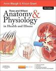 Ross and Wilson Anatomy and Physiology in Health and Illness von Anne Waugh und Allison Grant (2014, Taschenbuch)