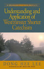 Understanding and Application of Westminster Shorter Catechism by Dong Hee Lee (Paperback / softback, 2002)