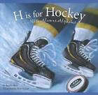 H Is for Hockey: An NHL Alumni Alphabet by Kevin Shea (Hardback, 2012)