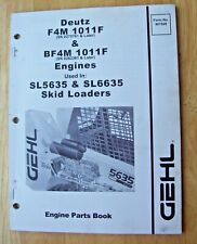 Gehl Deutz F4m 1011f Bf4m 1011f Sl5635 Sl6635 Skid Loaders Engine Parts Manual