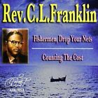 Fishermen Drop Your Nets/Counting the Cost by Rev. C.L. Franklin (CD, Jan-2009, Atlanta International)