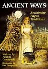Practical Magick: Ancient Ways : Reclaiming the Pagan Tradition by Dan Campanelli and Pauline Campanelli (1991, Paperback)