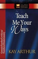 The New Inductive Study: Teach Me Your Ways : The Pentateuch by Kay Arthur...
