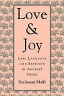 Love and Joy: Law, Language and Religion in Ancient Israel by Yochanan Muffs (Paperback, 1995)