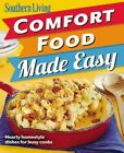 Southern Living Comfort Food Made Easy: Hearty Homestyle Dishes for Busy Cooks by Oxmoor House (Paperback / softback, 2014)