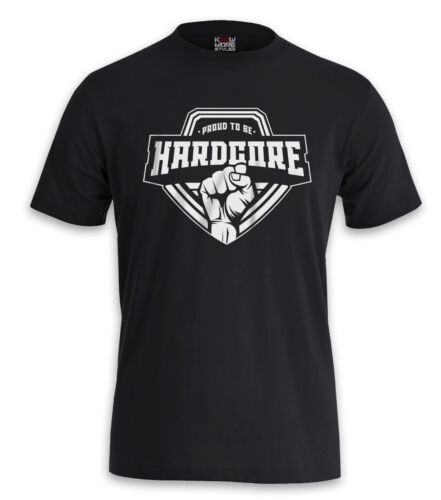 Gabber T-Shirt Proud to be Hardcore Terror Hakke Uptempo Frenchcore Hardtekk Neu