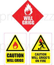 Caution WILL GRIGG on Fire Sticker Set of 3 Wigan FC Funny Vinyl Car Van Laptop