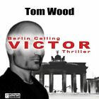 Victor. Berlin calling. von Tom Wood (2012)