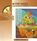 40 Top Tools for Manufacturers: A Guide for Implementing Powerful Improvement Activities by Walter J. Michalski (Paperback, 1998)