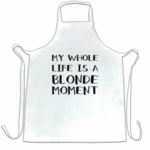 Details about  /Novelty Chef/'s Apron My Whole Life Is A Blonde Moment Joke Cute Numpty Silly