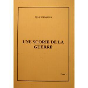 M.S.B SCHNEIDER une scorie de la guerre T1 - 2012 Auto-édition - Biographie