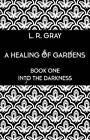 A Healing of Gardens: Book one by Troubador Publishing (Hardback, 2016)