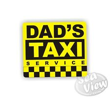 Dad's Taxi Funny Humour Fun Father Dad Car Van Stickers Decal Bumper Sticker