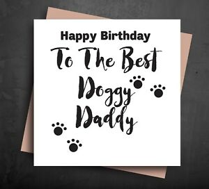 Image Is Loading FUNNY BIRTHDAY CARD Best Doggy Daddy From The
