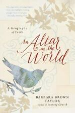 Plus: An Altar in the World : A Geography of Faith by Barbara Brown Taylor...