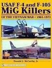 USAF F-4 and F-105 MiG Killers of the Vietnam War: 1965-1973 by Donald J. McCarthy (Hardback, 2005)