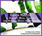 Hubertusmesse/Franz.Jagdmusik von Le Debuch de Paris,Le Bien-All de Compiegne (2012)
