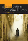 A Pocket Guide to Christian History by Kevin O'Donnell (Paperback, 2009)
