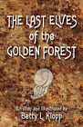 The Last Elves of the Golden Forest by Betty Lois Klopp (Paperback / softback, 2006)