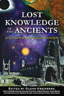 Lost Knowledge of the Ancients: A Graham Hancock Reader by Inner Traditions Bear and Company (Paperback, 2010)