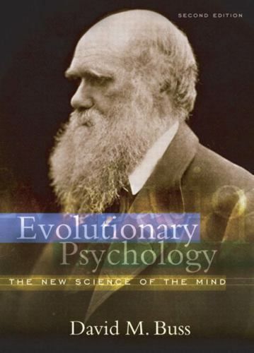 Evolutionary Psychology: The New Science of the Mind, Second Edition