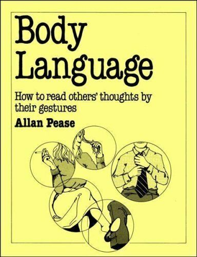 Body Language: How to Read Others' Thoughts by Their Gestures B .9780859694063
