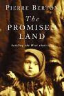 The Promised Land: Settling the West 1896-1914 by Pierre Berton (Paperback / softback)