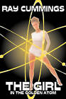 The Girl in the Golden Atom by Ray Cummings (Hardback, 2008)