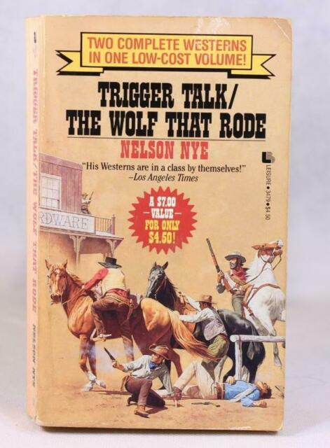 Good! Trigger Talk/The Wolf That Rode: by Nelson Nye (1993 PB)