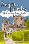 Angus and Dundee: 40 Coast and Country Walks by James Carron (Paperback, 2011)