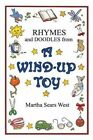 Rhymes and Doodles from a Wind-Up Toy by Martha Sears West (Paperback / softback, 2013)