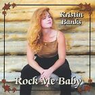 Rock Me Baby * by Kristin Banks (CD, Feb-2001, MoonRose Records)