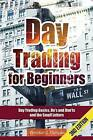 Day Trading: Day Trading for Beginners - Options Trading and Stock Trading Explained: Day Trading Basics and Day Trading Strategies (Do's and Don'ts and the Small Letters) by Winston J Duncan (Paperback / softback, 2015)