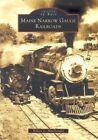 Maine Narrow Gauge Railroads by Robert L MacDonald (Paperback / softback, 2003)