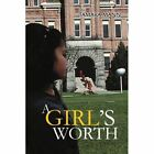 a Girl's Worth by Mann Tamara 0595335160 iUniverse Inc Paperback
