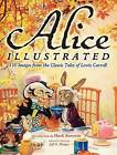 Alice Illustrated: 110 Images from the Classic Tales of Lewis Carroll by Dover Publications Inc. (Paperback, 2012)