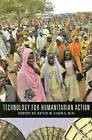 Technology for Humanitarian Action by Fordham University Press (Paperback, 2004)